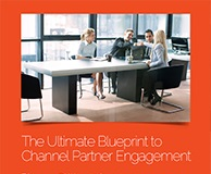 The Ultimate Blueprint to Channel Partner Engagement,